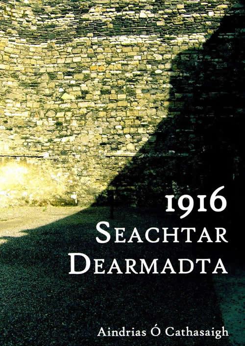 O Cathasaigh 1916 Seachtar Dearmadt...