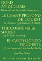 Dord an Duchais Le Chant Profond De L'Ouest The Connemara Sound El Canto Jondo Del Oeste 12 chanson traditionnelles d'Irlande 12 Great Sean-nós Songs 12 canciones tradicionales de Irlanda