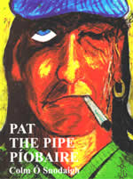 Pat the Pipe Píobaire Colm Ó Snodaigh Joey Burns